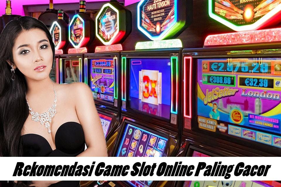 Rekomendasi Game Slot Online Paling Gacor